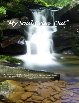 """MY SOUL CRIES OUT"""