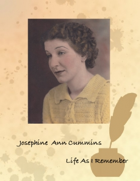 Josephine Ann Cummins  Life As I Remember
