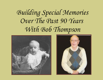 Building Special Memories Over The Past 90 Years With Bob Thompson
