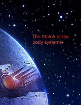 The Attack of the Body Systems