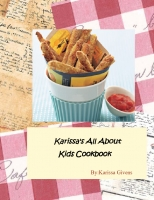 Karissa's All About Kids Cookbook