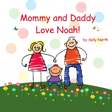 Mommy and Daddy Love Noah!