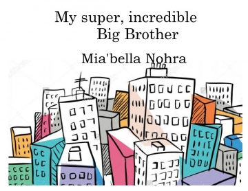 My super, incredible Big Brother