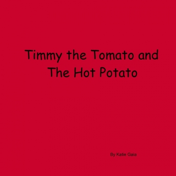 Timmy the Tomato and the Hot Potato