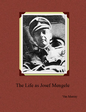 My life as Josef Mengele