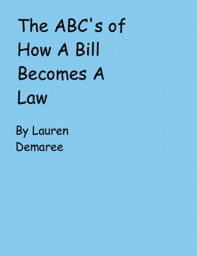 The ABC'c of How A Bill Becomes A Law