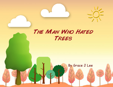 The Man Who Hated Trees