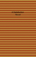 a satisfaction novel