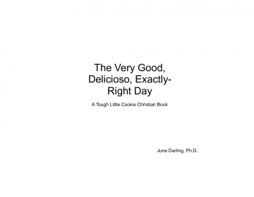 The Very Good, Delicioso, Exactly-Right Day