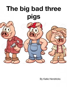 The big bad three pigs