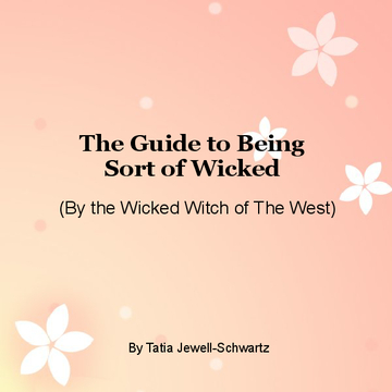 The Guide to Being Sort of Wicked