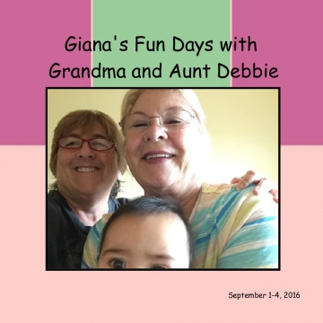 Giana's Fun Days with Grandma and Aunt Debbie