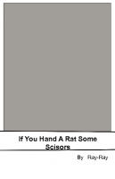 If you Hand a Rat Some Scisors