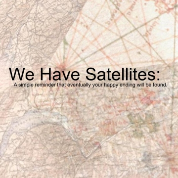 We Have Satellites