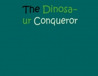 The Dinosaur Conquerer