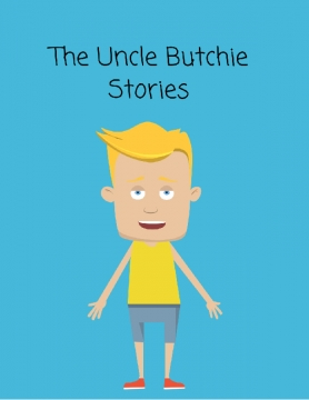 The Uncle Butchie Stories