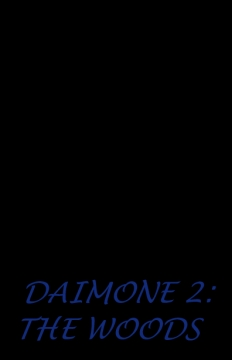 DAIMONE 2: THE WOODS
