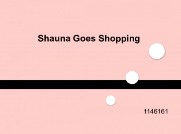 Shauna goes Shopping