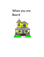 When You are Board