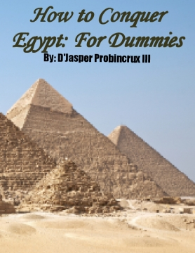 How to Conquer Egypt: For Dummies