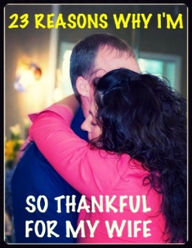 23 Reasons Why I'm Thankful For My Wife