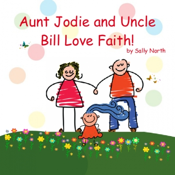 Aunt Jodie and Uncle Bill Love Faith!