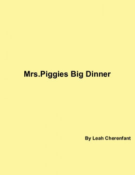 Mrs.Piggies Big Dinner