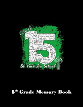 St. Patrick's 8th Grade Memory Book-Jacob's version