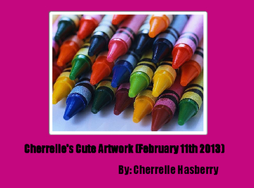 Cherrelle's Cute Artwork (February 11th 2013)