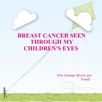 BREAST CANCER SEEN THROUGH MY CHILDREN'S EYES