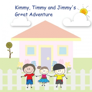 Kimmy Timmy and Jimmy's Great Adventures