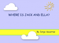 WHERE IS JACK AND ELLA?