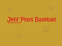Jeff Plays Baseball
