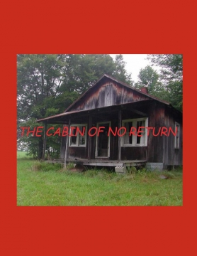 The Cabin of No Return