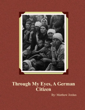 Through My Eyes, A German Citizen