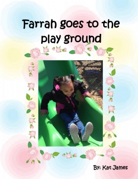 Farrah goes to the play ground