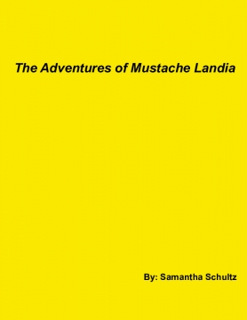 The adventures of Mustache Landia