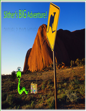 Slithers BIG Adventure!