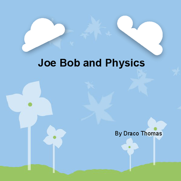 Joe Bob and physics