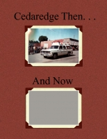 Cedaredge Then...And Now
