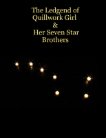 Ledgend of Quillwork Girl & her Seven Star Brothers