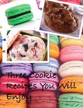 Three Great Cookie Recipes You Will Enjoy