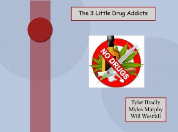 The 3 little drug addicts