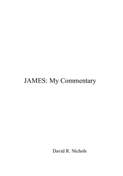 JAMES: My Commentary on  My Favorite Book of the Bible