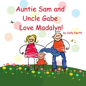 Auntie Sam and Uncle Gabe love Madalyn!