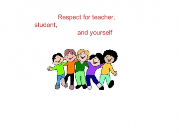 Respect for teacher, student, and yourself