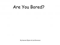 Are You Bored?