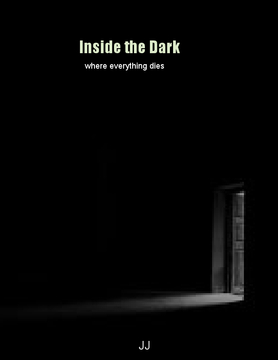 Inside the Dark