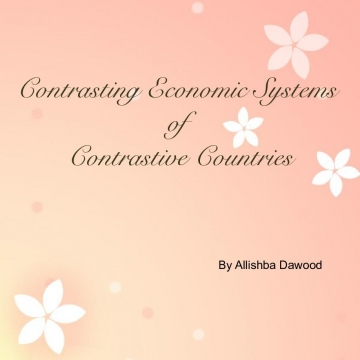 Contrasting Economic Systems of Contrastive Countries