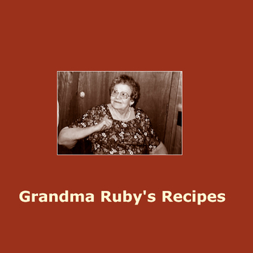 Grandma Ruby's Recipes